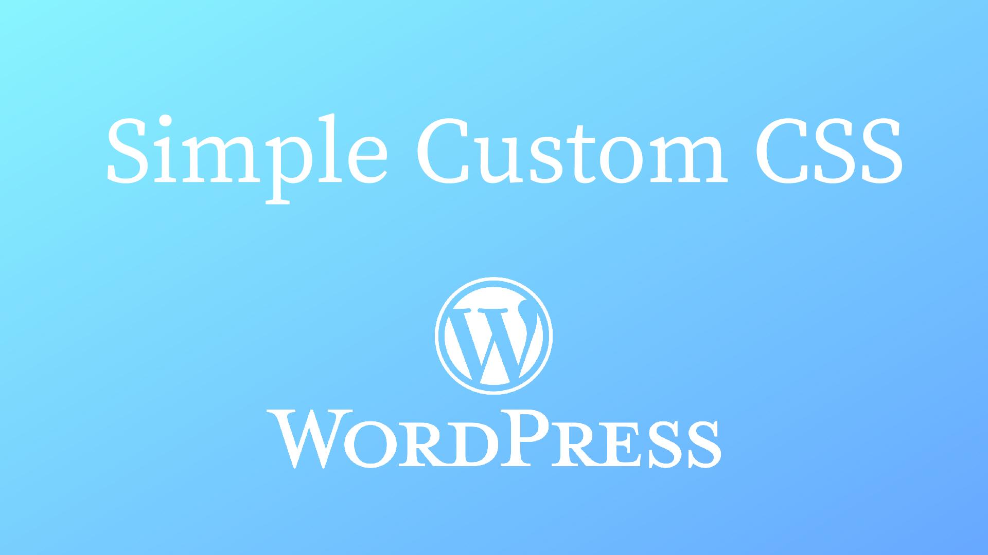 CSS追加が簡単に出来る!カスタマイズに使える!ワードプレスのプラグイン