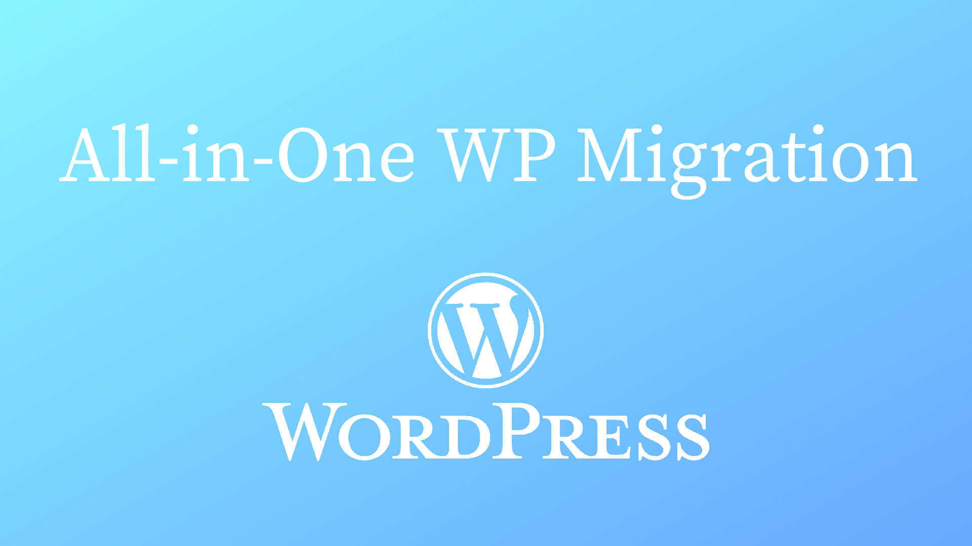 ワードプレスの引越しやリニューアルも簡単に出来る!All-in-One WP Migrationが便利すぎ!