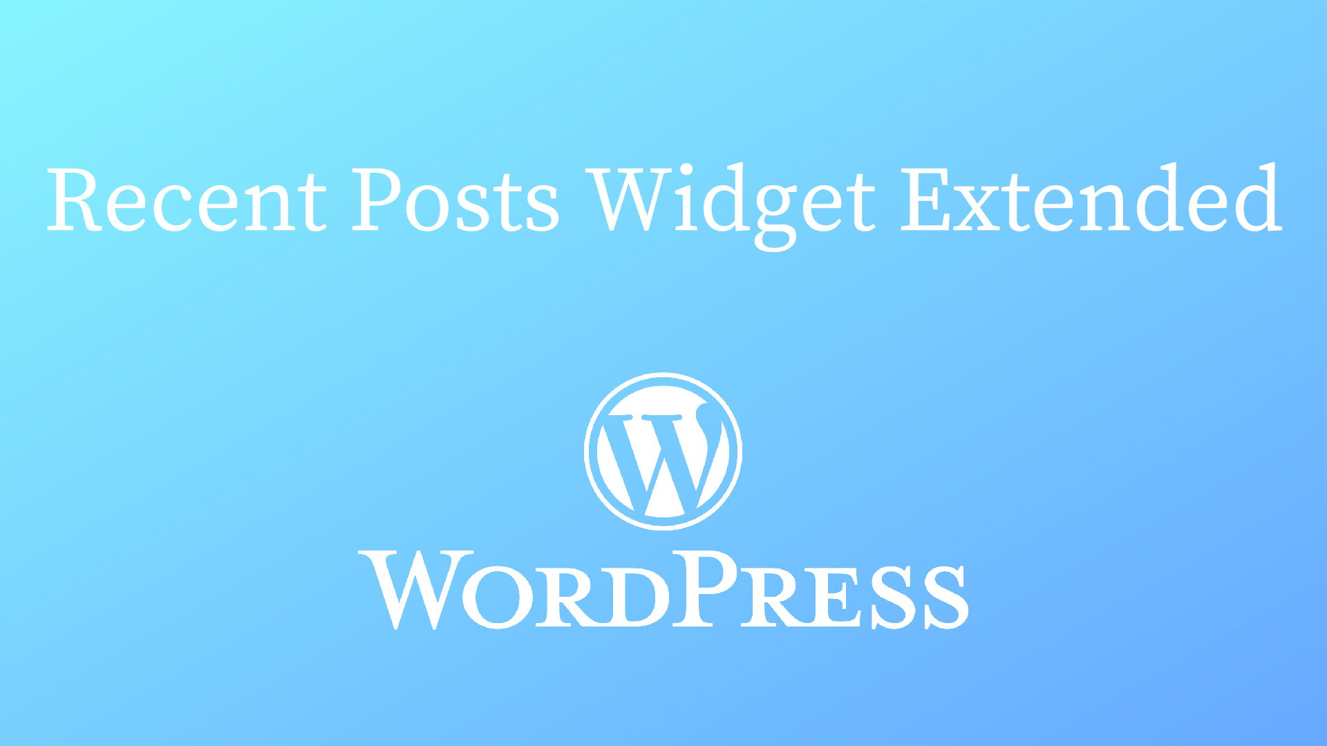 Recent Posts Widget Extendedの使い方!サムネイル付きで新着記事を表示させる方法